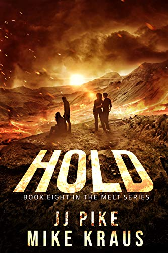 HOLD - MELT Book 8: (A Thrilling Post-Apocalyptic Survival Series) by [Pike, JJ]
