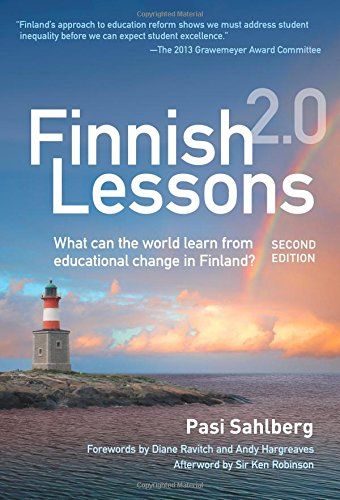 Finnish Lessons 2.0: What Can the World Learn from Educational Change in Finland? (Series on School Reform)