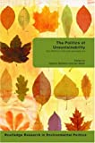 The Politics of Unsustainability : Eco-Politics in the Post-Ecologist Era, , 0415466202