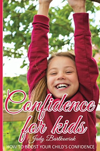 Confidence for Kids: How to boost your child's confidence