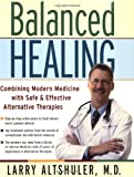 Balanced Healing, Laurence H. Altshuler and Larry Altshuler, 0936197471
