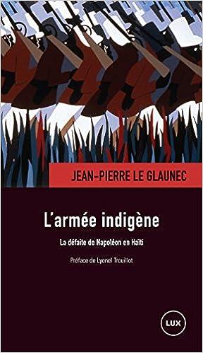 Book L'armée indigène : La défaite de Napoléon en Haïti