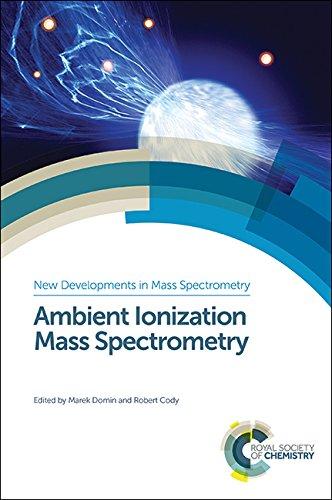 Ambient Ionization Mass Spectrometry (New Developments in Mass Spectrometry)