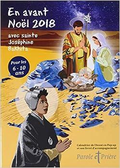 En avant Noël 2018 avec sainte Joséphine Bakhita: Calendrier pop-up et son livret daccompagnement