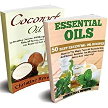 Coconut & Essential Oils Box Set: 83+ Amazing Organic Essential Oil & Coconut Oil Recipes, Uses And Natural Remedies For Vibrant Health, Beauty And Well-being! ... (Essential Oil Recipes, Coconut Oil Uses)