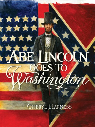 Abe Lincoln Goes to Washington: 1837-1865 -