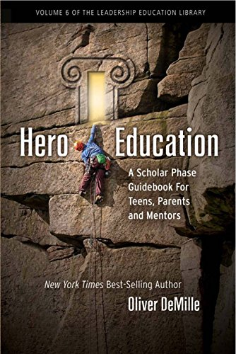 Hero Education: A Scholar Phase Guidebook for Teens, Parents and Mentors
