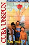 Cuba Unspun, Rosa Jordan and CA, 0889822891