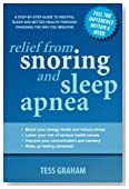 Relief from snoring and sleep apnea: A step-by-step guide to restful sleep and better health through changing the way you breathe