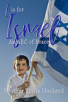 I is for Israel: An ABC of Peace by [MacLeod, Jennifer Tzivia]