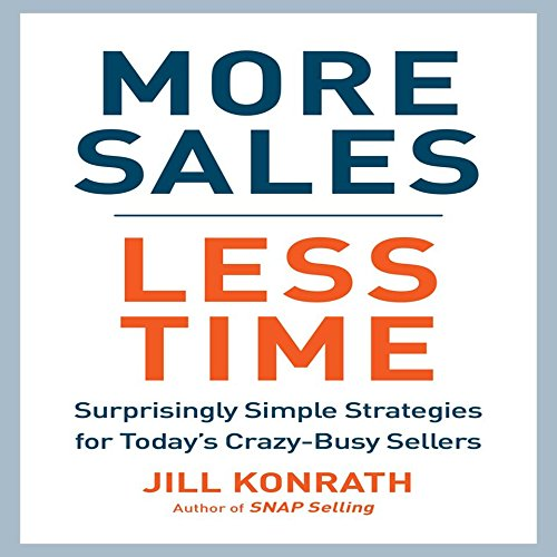 More Sales, Less Time: Surprisingly Simple Strategies for Today's Crazy-Busy Sellers by Gildan Media