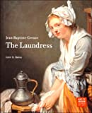 Jean-Baptiste Greuze: The Laundress (Getty Museum Studies on Art) by Colin Bailey (2000-03-16)