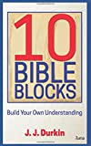 img - for 10 BIBLE BLOCKS: BUILD YOUR OWN UNDERSTANDING book / textbook / text book