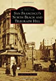 San Francisco's North Beach and Telegraph Hill by Catherine A. Accardi front cover