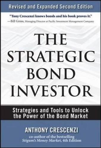 The Strategic Bond Investor: Strategies and Tools to Unlock the Power of the Bond Market by McGraw-Hill Education