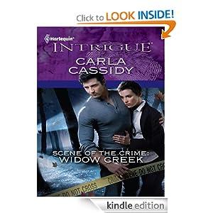 Scene of the Crime: Widow Creek (Harlequin Intrigue Series) Carla Cassidy