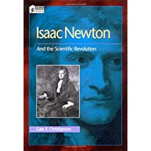 Isaac Newton: And the Scientific Revolution