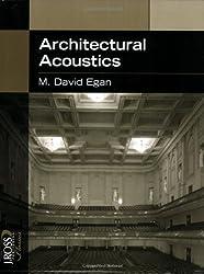 Architectural Acoustics (J. Ross Publishing Classics)