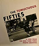 img - for The Tumultuous Fifties: A View from the New York Times Photo Archives book / textbook / text book