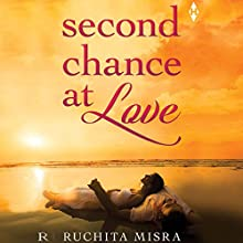 Second Chance at Love Audiobook by Ruchita Misra Narrated by Yeshaswini Channaiah