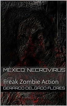 México: Necrovirus: Freak Zombie Action (Spanish Edition) by [Flores, Gerardo Delgado]
