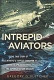 Intrepid Aviators, Gregory G. Fletcher, 0451236963
