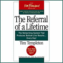 The Referral of a Lifetime: The Networking Systems that Produces Bottom Line Results…Every Day! Audiobook by Tim Templeton Narrated by Michael Mish