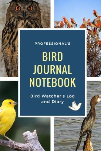 Bird Journal Notebook - Bird Watchers Log and Diary (Volume (Birds Notebook)
