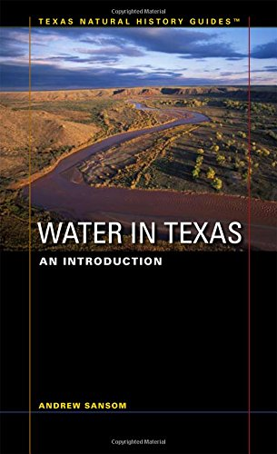 Water in Texas: An Introduction (Texas Natural History Guides™)