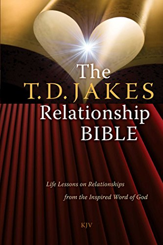 The TD Jakes Relationship Bible: Life Lessons on Relationships from the  Inspired Word of God