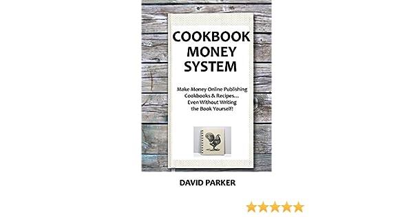amazon com cookbook money system 2016 make money online publishing