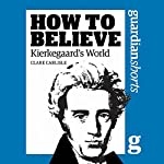 Kierkegaard's World   Clare Carlisle