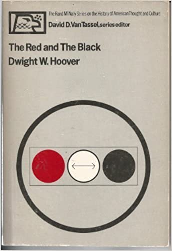 Red and the Black (The Rand McNally series on the history of American thought and culture) by Dwight W. Hoover (1976-12-03) Mass Market Paperback – 1820