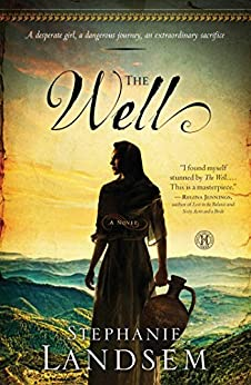 The Well: A Novel (Living Water Series Book 1) by [Landsem, Stephanie]