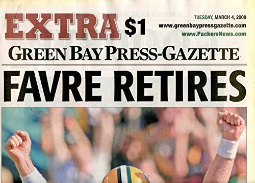 3/4/2008 GREEN BAY PRESS-GAZETTE FAVRE RETIRES- EXTRA EDITION- HARD TO - 2007 Nfc Championship Game