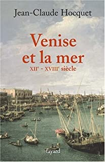 Venise et la mer : XIIe-XVIIIe siècle