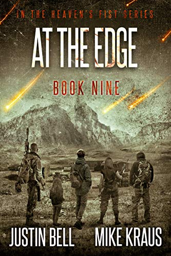 At the Edge: Book 9 in the Thrilling Post-Apocalyptic Survival Series: (Heaven's Fist - Book 9) by [Bell, Justin, Kraus, Mike]