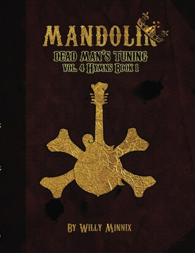 Mandolin Dead Man's Tuning Vol. 4 Hymns (Volume 4)