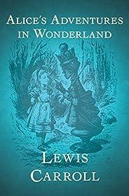 Alice's Adventures in Wonderland (English Edit