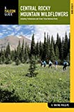 Central Rocky Mountain Wildflowers, H. Wayne Phillips, 0762777923