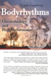 Bodyrhythms: Chronobiology and Peak Performance