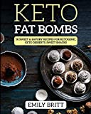 Keto Fat Bombs 50 Sweet & Savory Recipes for Ketogenic, Paleo & Low-Carb Diets: Keto Desserts, Sweet Snacks