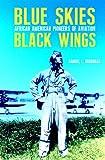 Blue Skies, Black Wings, Samuel L. Broadnax, 0275991954