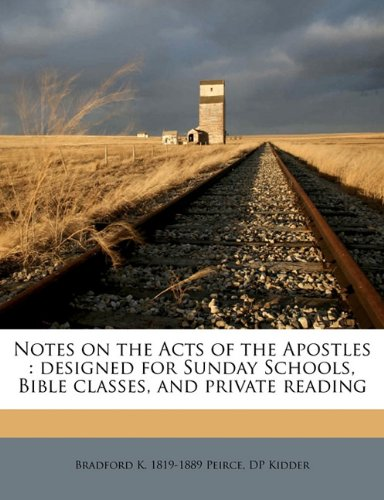 Download Notes on the Acts of the Apostles: designed for Sunday Schools, Bible classes, and private reading PDF