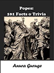 Popes: 101 Facts & Trivia