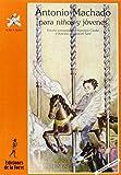 img - for Antonio Machado para ni os y jovenes book / textbook / text book