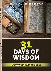 31 DAYS OF WISDOM: Daily Walk With Wisdom