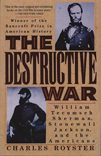 (The Destructive War: William Tecumseh Sherman, Stonewall Jackson, and the Americans (Vintage Civil War Library))