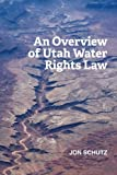 An Overview of Utah Water Rights Law