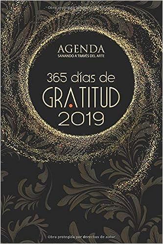 Agenda 365 Dias De Gratitud 2019 Sanando A Traves Del Arte